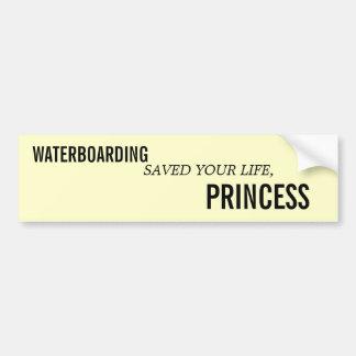 WATERBOARDINGはあなたの生命、プリンセスを救いました バンパーステッカー