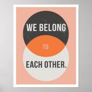 "We Belong to Each Other 11""x14"" Art Print ポスター"
