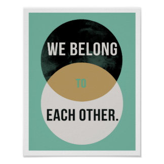 "We Belong to Each Other 11""x14"" Art Print II ポスター"