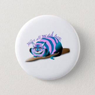 We're All Mad Here Cheshire Cat 缶バッジ