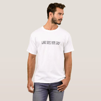 What does mine say? Dude Tシャツ