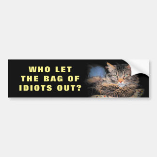 Who Let the Bag of Idiots Out? CAT Meme バンパーステッカー