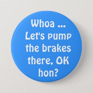 Whoa…そこに、良いhonブレーキをポンプでくもうか。 7.6cm 丸型バッジ