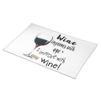 Wine Improves with age I improve with Wine ランチョンマット