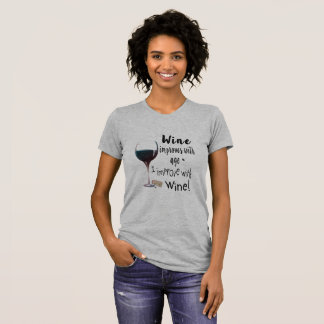 Wine Improves with age I improve with Wine T-Shirt Tシャツ