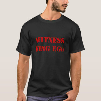WITNESSKingの自我 Tシャツ