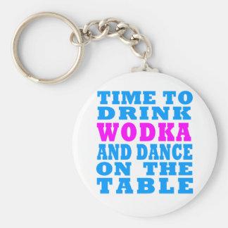 Wodkaを飲み、テーブルで踊る時間 キーホルダー