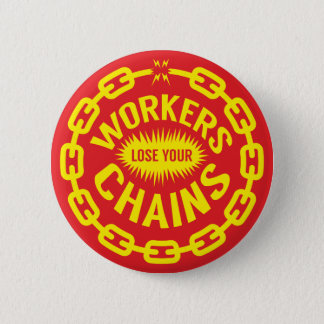 Workers Lose Your Chains Button 缶バッジ