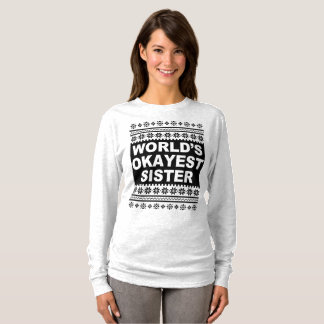 Worlds Okayest Sister Shirt Ugly Christmas Sweater Tシャツ
