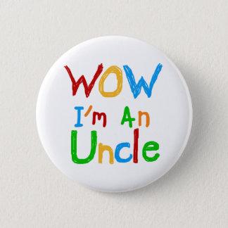 WOW私は叔父さんおよびギフトですT-shirts 5.7cm 丸型バッジ