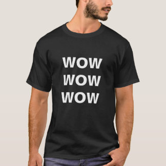 WOW WOW WOW - Tシャツ