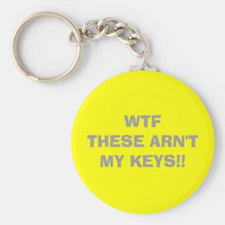 WTF   これらのARN'T私の鍵!! キーホルダー