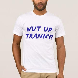 WUTはTRANNYを持ち上げます Tシャツ