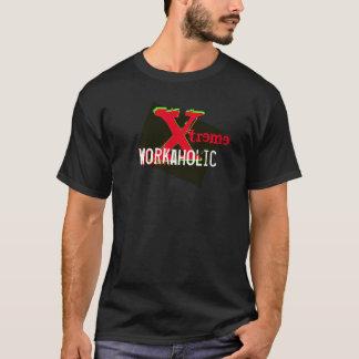 Xtremeの仕事中毒 Tシャツ
