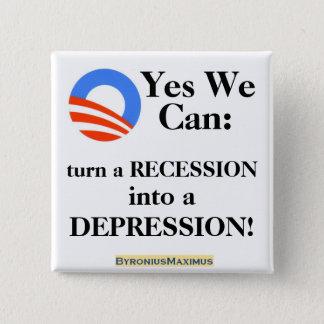 Yes私達はできます: 不況に後退を回して下さい! 缶バッジ