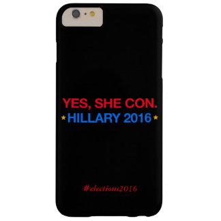 yes、彼女は騙します。 ヒラリー2016年 barely there iPhone 6 plus ケース