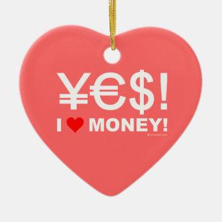 Yes! 私はお金を愛します! セラミックオーナメント