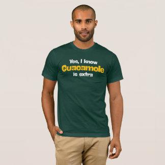 Yes、私はグアカモーレが余分であることを知っています。 おもしろいなTシャツ Tシャツ