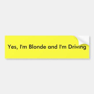 Yes、私はブロンドであり、運転しています バンパーステッカー