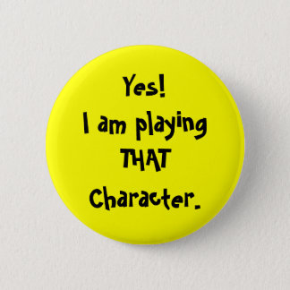Yes! 私はplayingTHATCharacter.です 缶バッジ