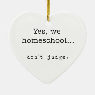 Yes、私達Homeschool… 判断しないで下さい セラミックオーナメント