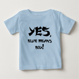Yes、青は男の子を意味します ベビーTシャツ