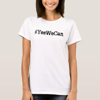 Yes We Can T-Shirt Tシャツ