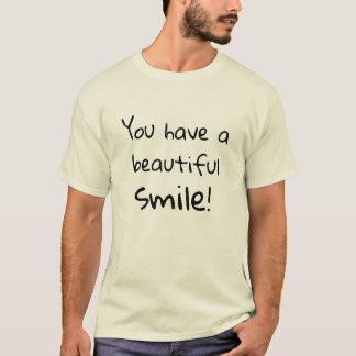 You have a beautiful smile Fun Flirty Pick up Line Tシャツ