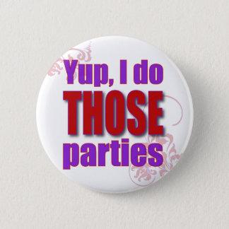 Yup、私はそれらのパーティーをします! 缶バッジ