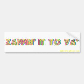 Zappin Yaのバンパーステッカーへのそれ バンパーステッカー